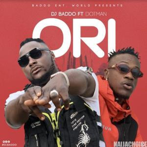 DOWNLOAD MP3: DJ Baddo ft. Dotman – Ori