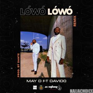 DOWNLOAD MP3: May D – Lowo Lowo (Remix) ft. Davido