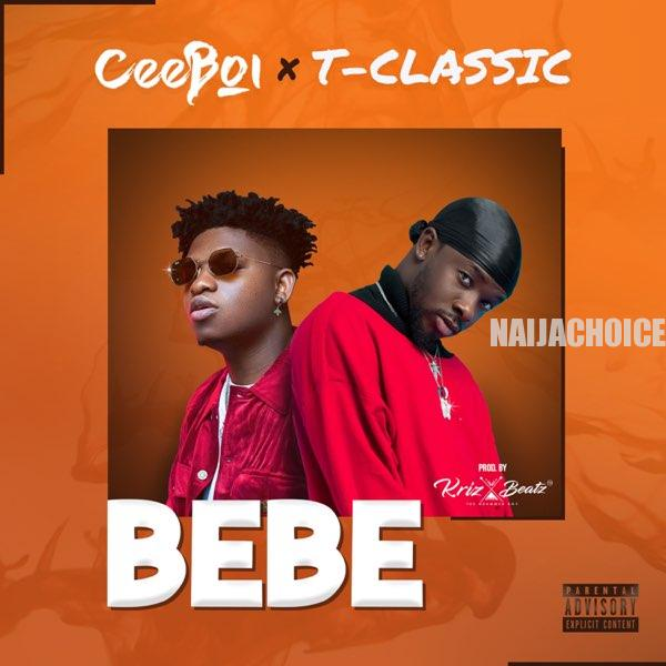 DOWNLOAD MP3: Ceeboi ft. T-Classic – Bebe