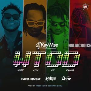 DOWNLOAD MP3: Dj Kaywise ft. Zlatan Ibile, Naira Marley x Mayorkun – WTOD