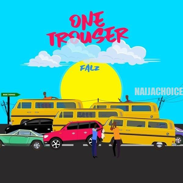 DOWNLOAD MP3: Falz – One Trouser