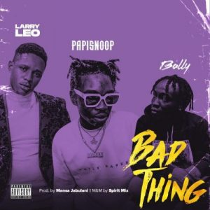 DOWNLOAD MP3: Larry Leo Ft. Papisnoop & Bally – Bad Thing