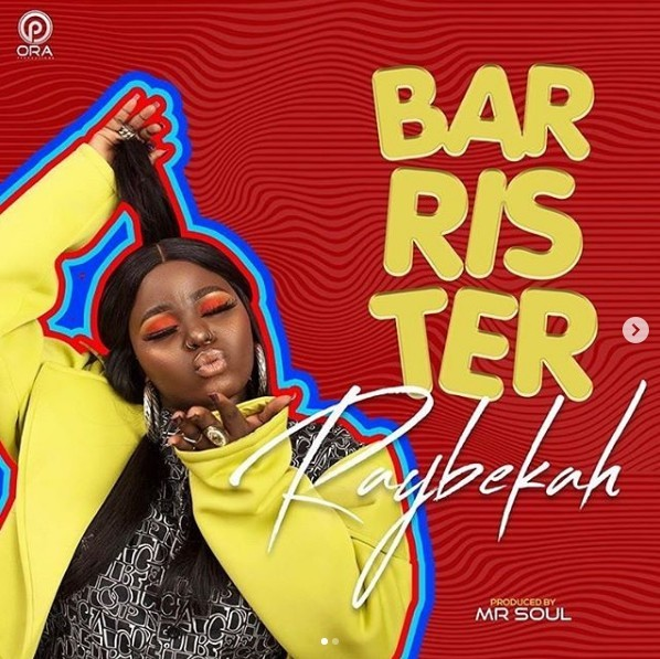 DOWNLOAD MP3: Raybekah – Barrister