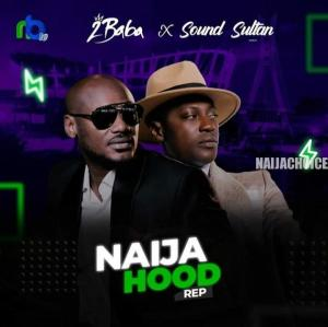DOWNLOAD MP3: Sound Sultan & 2baba — Naija Hood Rap