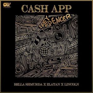 DOWNLOAD MP3:  Bella Shmurda Ft. Zlatan & Lincon – Cash App