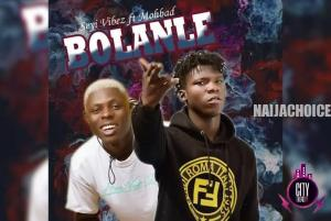 DOWNLOAD MP3: Seyi Vibez – Bolanle ft. Mohbad