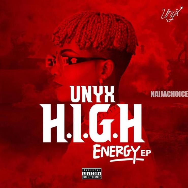 DOWNLOAD FULL EP: UNYX – H.I.G.H Energy