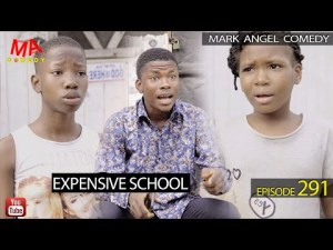 DOWNLOAD: EXPENSIVE SCHOOL (Mark Angel Comedy)