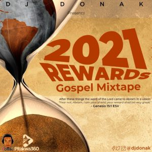 DOWNLOAD MIXTAPE: DJ Donak – 2021 Rewards Gospel Mix