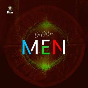 DOWNLOAD MP3: Dr Dolor – MEN