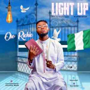 DOWNLOAD MP3: Oso Richie – Light Up