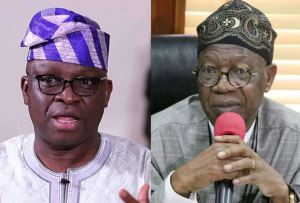 """You Are The Minister Of Misinformation""- Fayose Lambasts Lai Mohammed For Saying Nigeria's Security Situation Is Better Than In 2015"