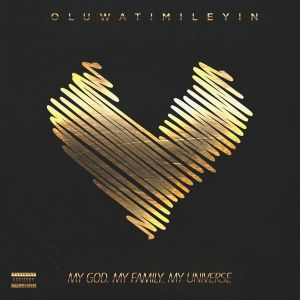 DOWNLOAD FULL EP: Oluwatimileyin – My God. My Family. My Universe