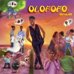 DOWNLOAD MP3: Victor AD – Olofofo