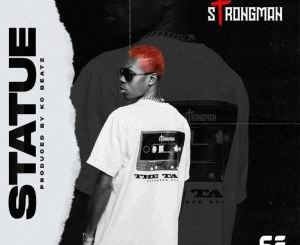 DOWNLOAD MP3: Strongman – Statue