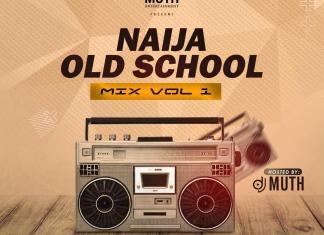 Dj Muth - Naija Old School Mix - Nigeria 2000 Old Songs