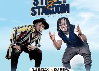 DJ Baddo X DJ Real - Street To Stardom Mixtape Vol. 3