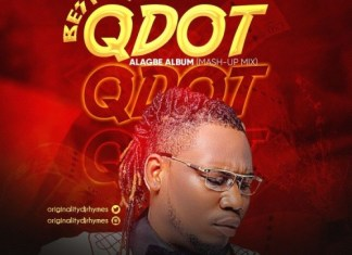 Best Of Qdot Alagbe Mixtape 2021 ( Alagbe Album Mash-Up)