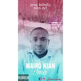 DOWNLOAD MP3: Mairo Kian – Ima