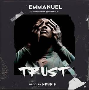 DOWNLOAD MP3: Emmanuel – Trust