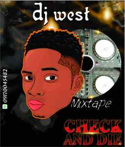 DJ West Imole Isolo – Check And Die Mix 2020