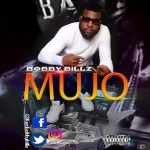 [Music + Video] Bobby Billz – Mujo