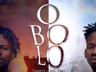 Fameye – Obolo ft. Mr Eazi