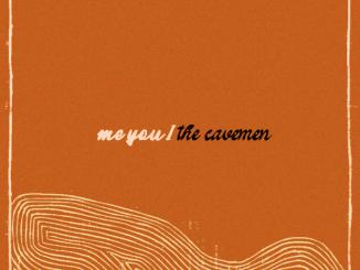The Cavemen – Me You I