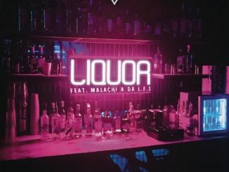 DJ Capital – Liquor Ft. Malachi, Da L.E.S