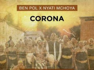 Ben Pol – Corona Ft. Nyati Mchoya