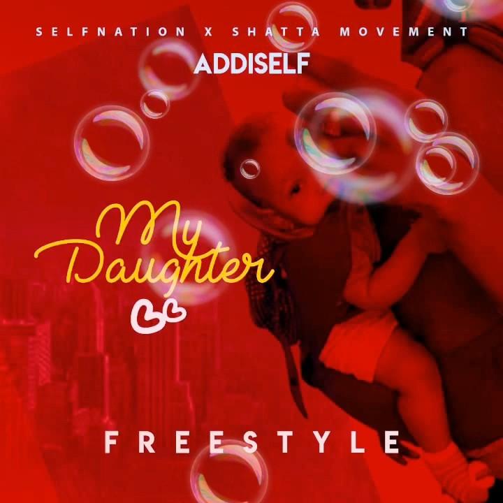 Addi Self – My Daughter (Freestyle) mp3 download