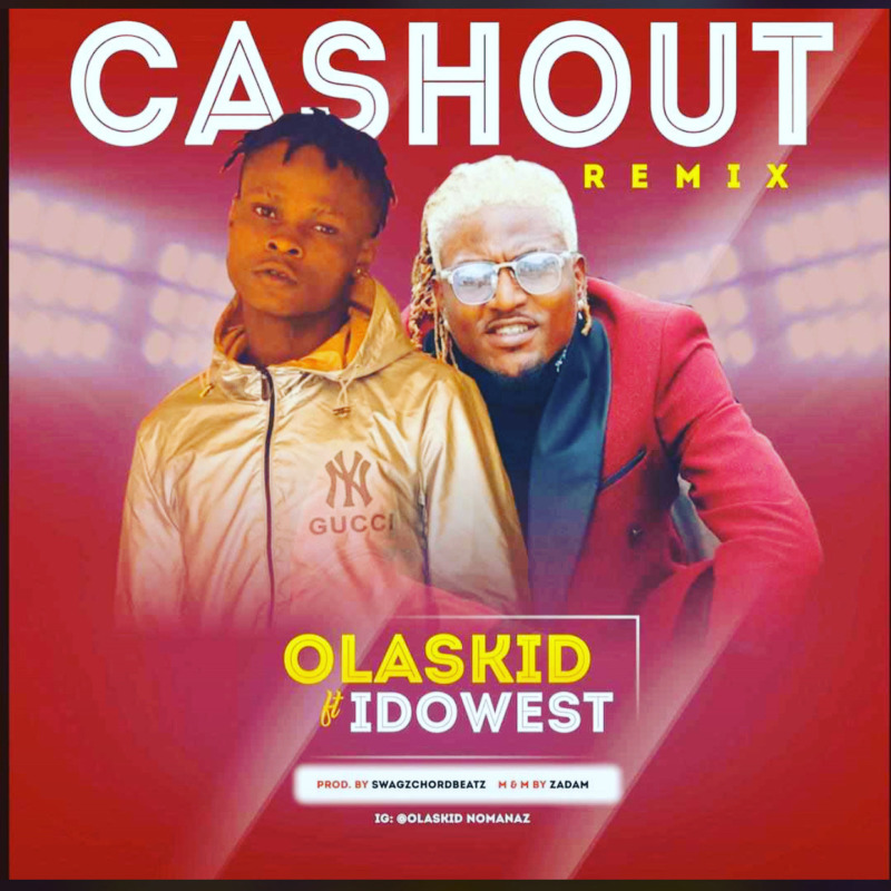 Olaskid Ft. Idowest – Cashout (Remix) mp3 download