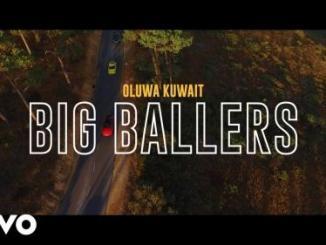 Oluwakuwait – Big Ballers Ft. Dmain, Nome