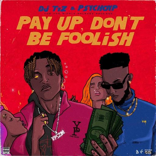 PsychoYP – Pay Up Ft. DJ T1Z mp3 download