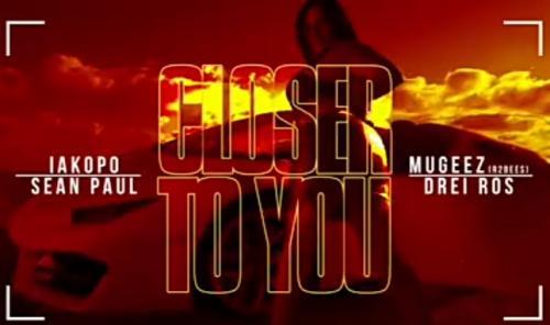 Iakapo – Closer To You Ft. Sean Paul, Mugeez (R2bees), Drei Ros mp3 download