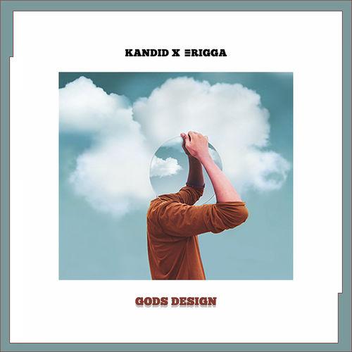 Kandid & Erigga – Gods Design mp3 download