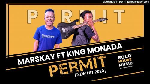 Marskay Ft. King Monada – Permit mp3 download