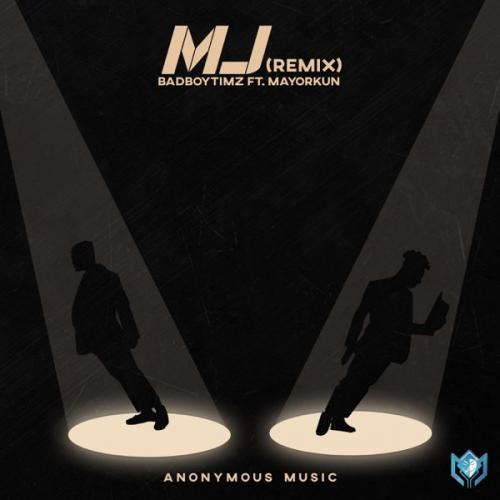 Bad Boy Timz Ft. Mayorkun – MJ (Remix) mp3 download
