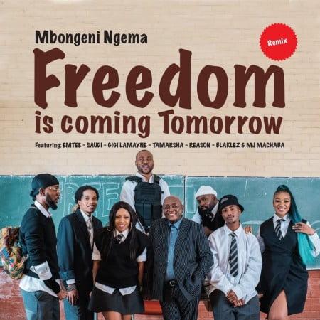Dr Mbongeni Ngema – Freedom Is Coming Tomorrow (Remix) Ft. Emtee, Saudi, Gigi Lamayne, Tamarsha, Reason, Blaklez, DJ Machaba mp3 download