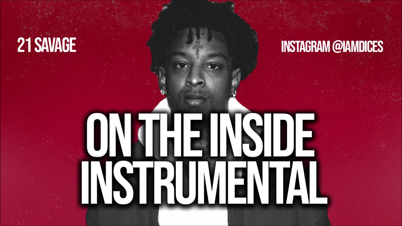 21 Savage – On the Inside (Instrumental) mp3 download