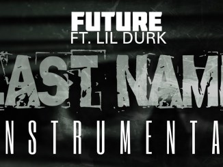Future – Last Name Instrumental Ft. Lil Durk