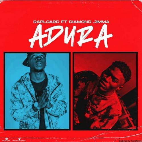 Raploard – Adura Ft. Diamond Jimma mp3 download