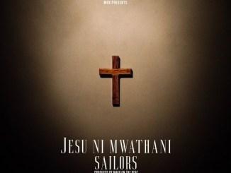 Sailors – Jesu Ni Mwathani
