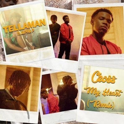 Tellaman – Cross My Heart (Remix) Ft. Alpha P mp3 download