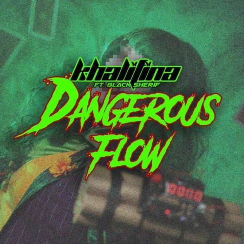 Khalifina – Dangerous Flow Ft. Black Sherif mp3 download