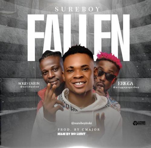 Sureboy Ft. Erigga & Solid Uston – Fallen mp3 download