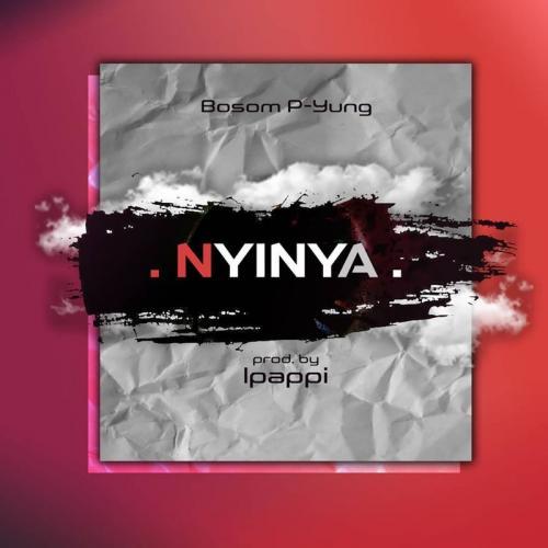 Bosom P-Yung – Nyinya mp3 download
