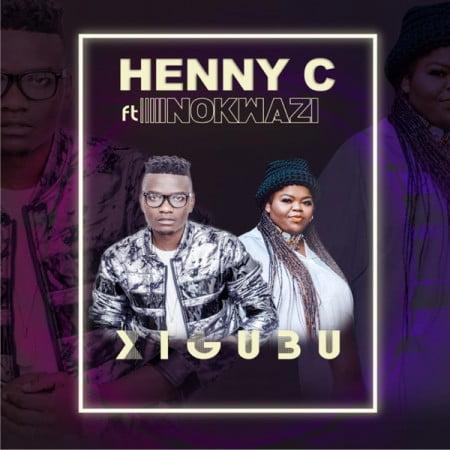 Henny C – Xigubu Ft. Nokwazi mp3 download