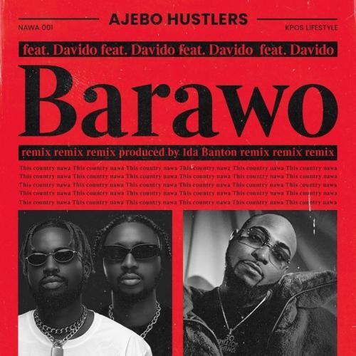 Ajebo Hustlers Ft. Davido – Barawo (Remix) mp3 download