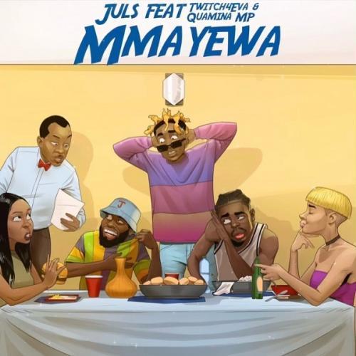 Juls – Mmayewa Ft. Twitch4eva, Quamina MP mp3 download